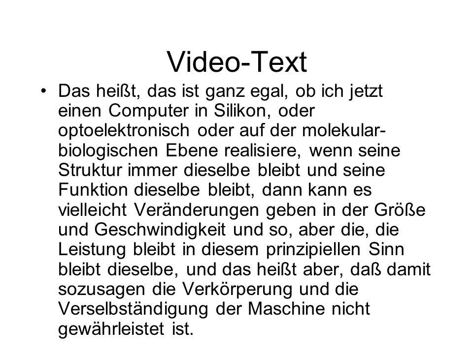 Video-Text Also, eine solche Maschine ist eigentlich immer nur eine Projektion des Menschen und hat dadurch keine eigene Existenz.