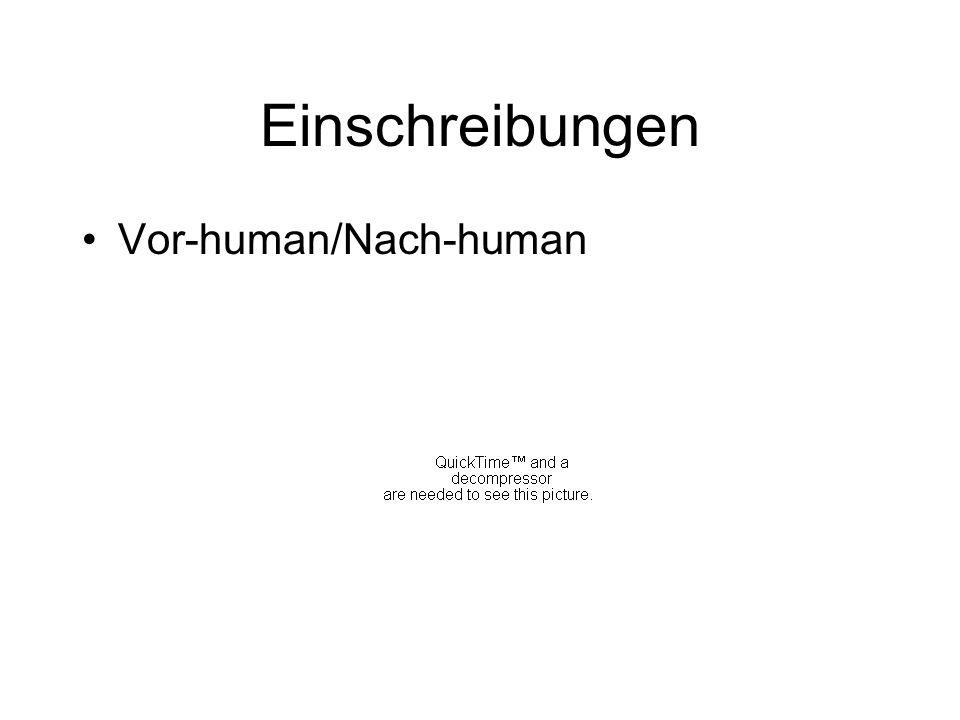 Einschreibungen Vor-human/Nach-human