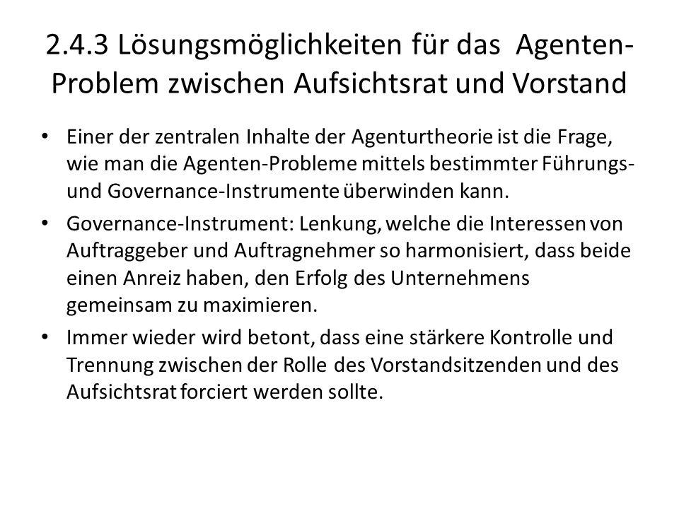2.4.3 Lösungsmöglichkeiten für das Agenten- Problem zwischen Aufsichtsrat und Vorstand Einer der zentralen Inhalte der Agenturtheorie ist die Frage, w