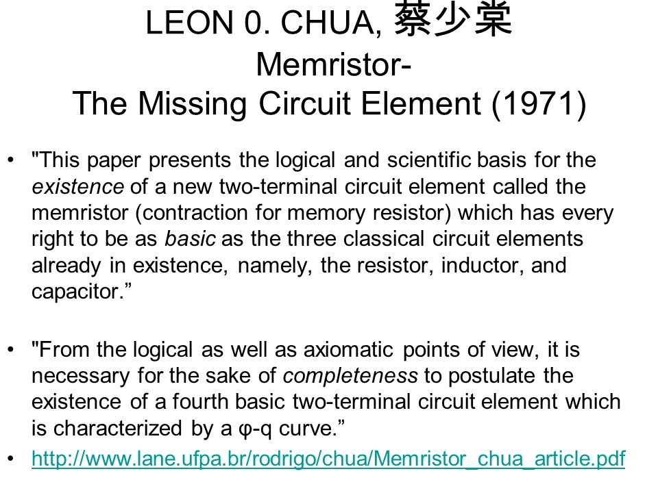 LEON 0. CHUA, Memristor- The Missing Circuit Element (1971)