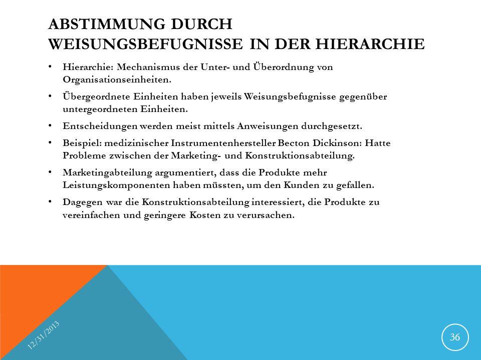 ABSTIMMUNG DURCH WEISUNGSBEFUGNISSE IN DER HIERARCHIE Hierarchie: Mechanismus der Unter- und Überordnung von Organisationseinheiten. Übergeordnete Ein