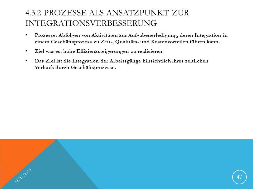 4.3.2 PROZESSE ALS ANSATZPUNKT ZUR INTEGRATIONSVERBESSERUNG Prozesse: Abfolgen von Aktivitäten zur Aufgabenerledigung, deren Integration in einem Gesc