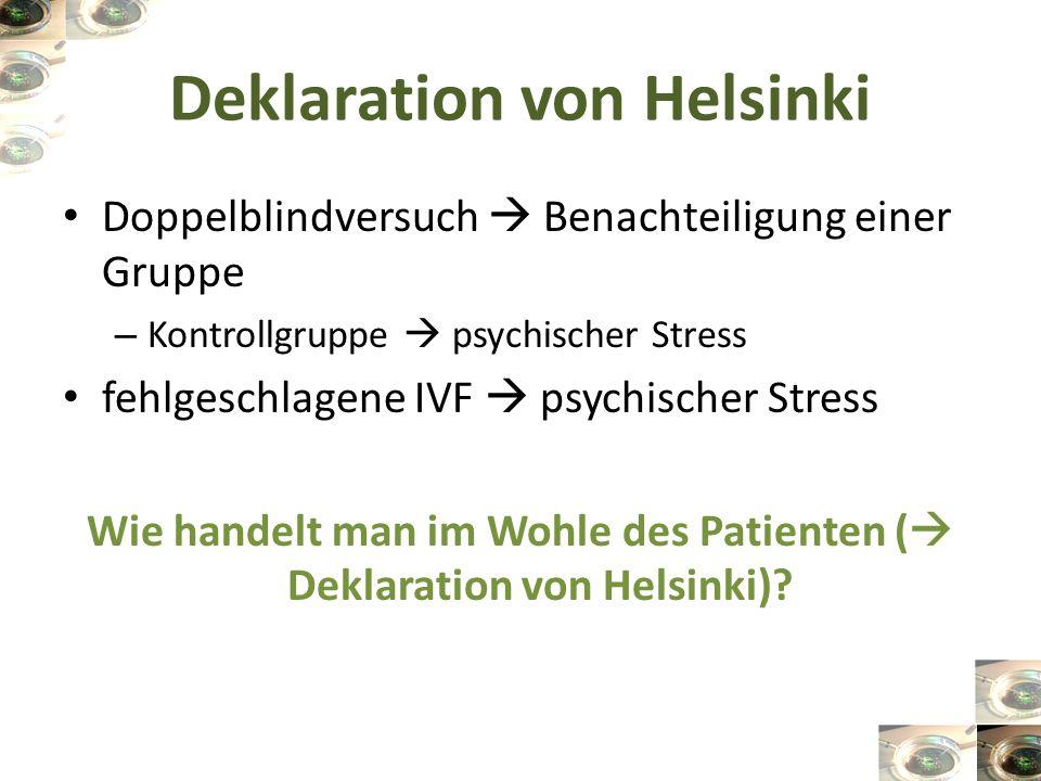 Deklaration von Helsinki Doppelblindversuch Benachteiligung einer Gruppe – Kontrollgruppe psychischer Stress fehlgeschlagene IVF psychischer Stress Wi