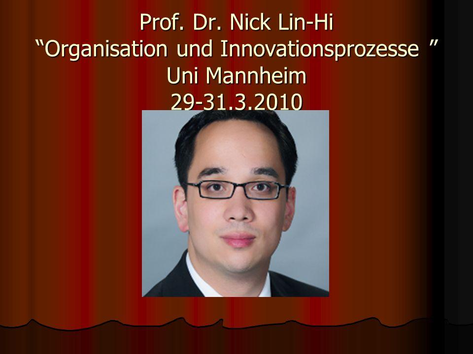 Prof. Dr. Nick Lin-Hi Organisation und Innovationsprozesse Uni Mannheim 29-31.3.2010