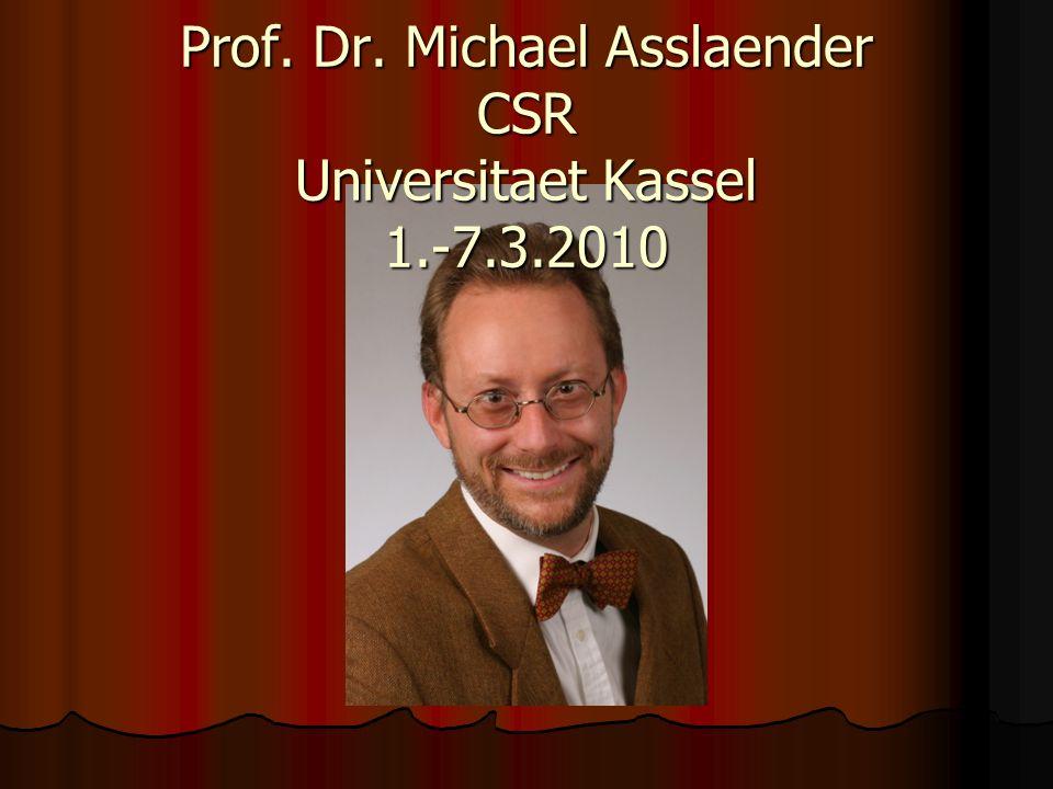 Prof. Dr. Michael Asslaender CSR Universitaet Kassel 1.-7.3.2010