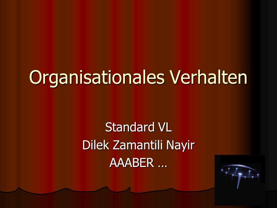 Organisationales Verhalten Standard VL Dilek Zamantili Nayir AAABER …