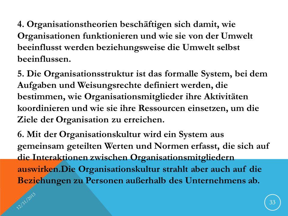 4. Organisationstheorien beschäftigen sich damit, wie Organisationen funktionieren und wie sie von der Umwelt beeinflusst werden beziehungsweise die U