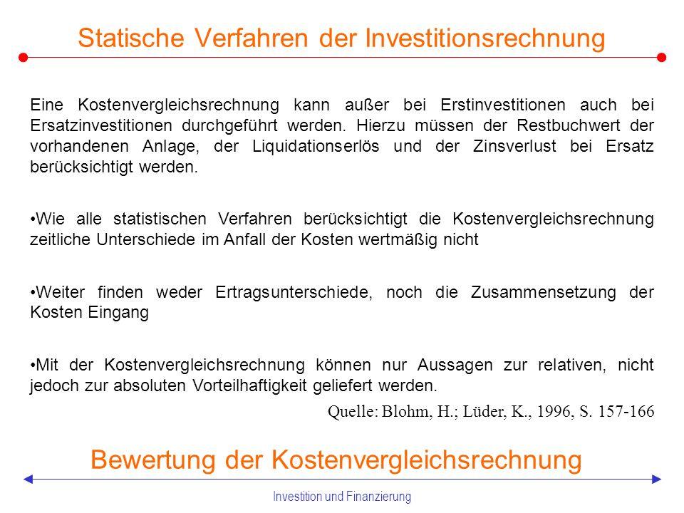 Investition und Finanzierung 2.21 Statische Verfahren der Investitionsrechnung Kostenvergleichsrechnung