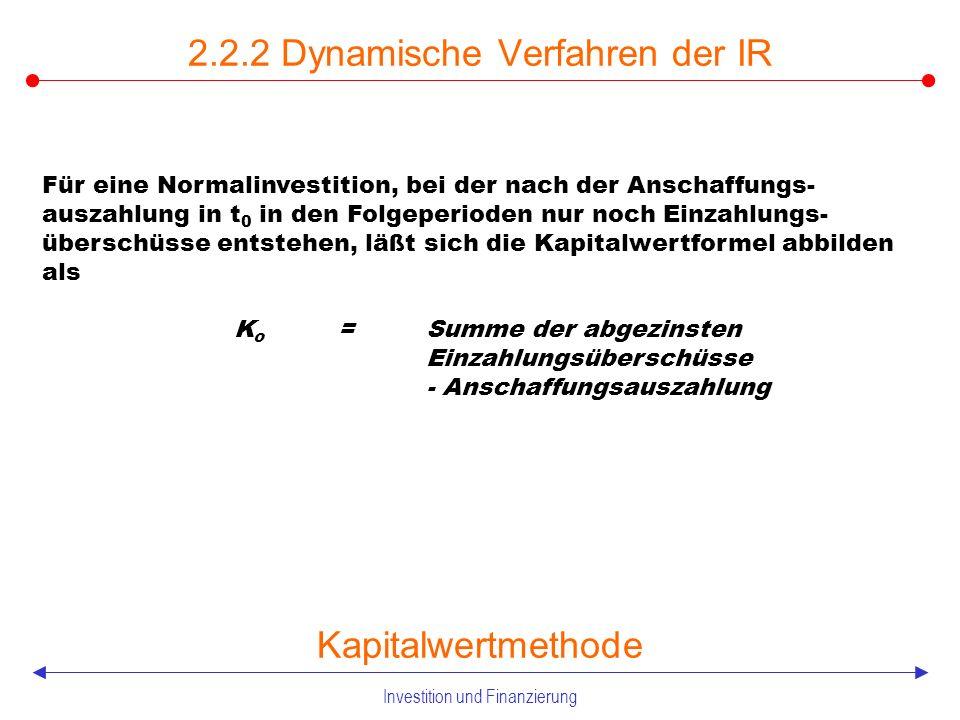 Investition und Finanzierung 2.2.2 Dynamische Verfahren der IR Kapitalwiedergewinnungsfaktor