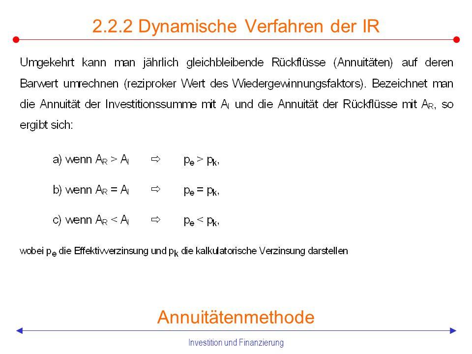 Investition und Finanzierung Dynamische Verfahren der IR Beispiel Kapitalwertmethode