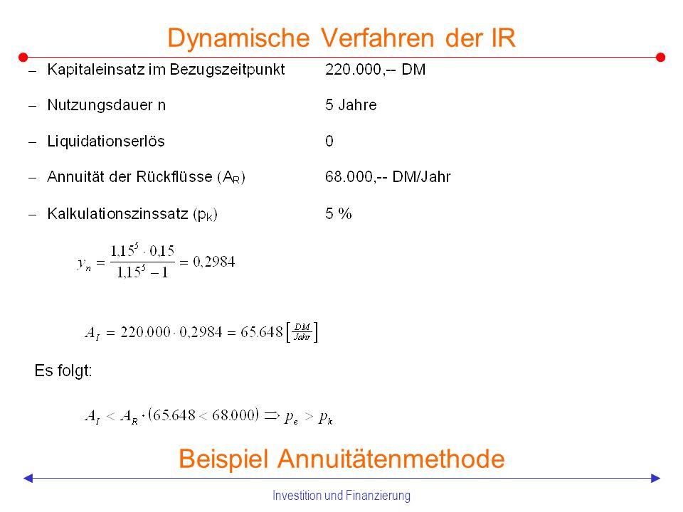 Investition und Finanzierung 2.2.2 Dynamische Verfahren der IR Annuitätenmethode