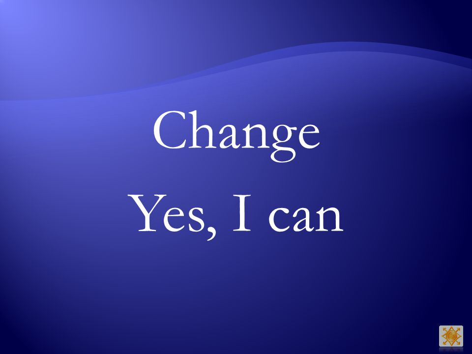 Change Yes, I can