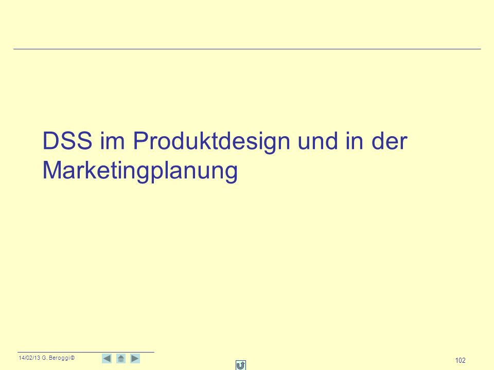 14/02/13 G. Beroggi © 102 DSS im Produktdesign und in der Marketingplanung