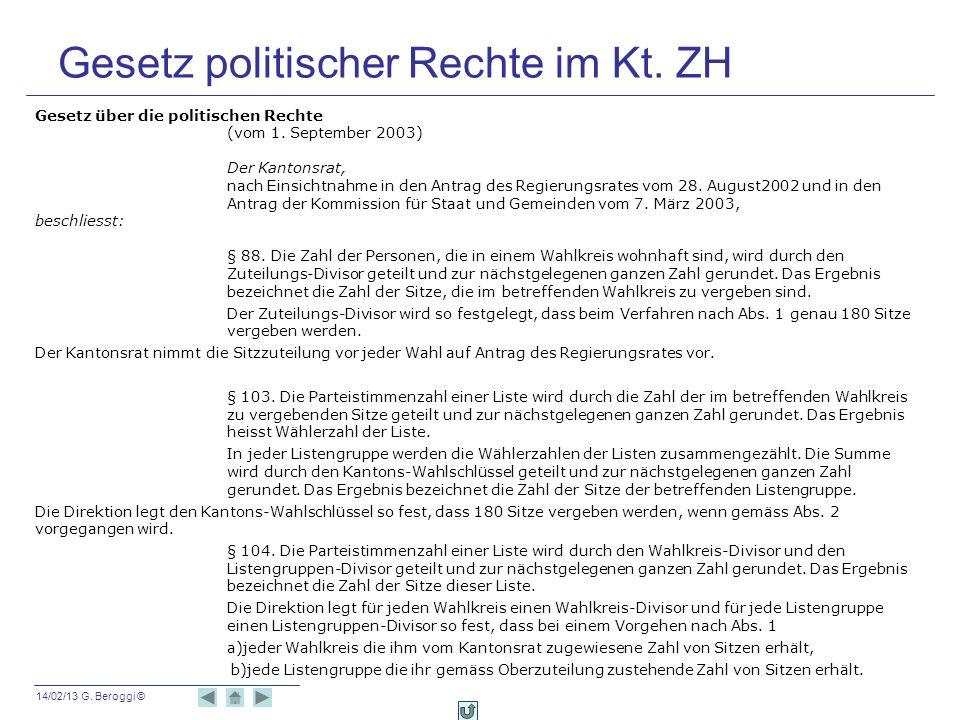14/02/13 G. Beroggi © Gesetz politischer Rechte im Kt. ZH Gesetz über die politischen Rechte (vom 1. September 2003) Der Kantonsrat, nach Einsichtnahm