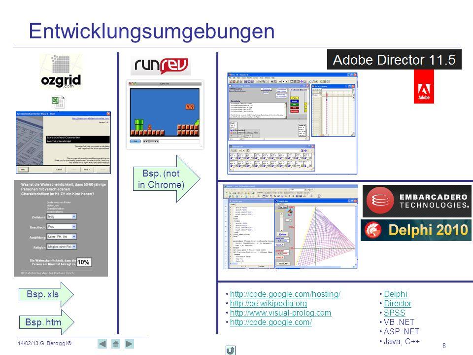 14/02/13 G. Beroggi © 8 Entwicklungsumgebungen http://code.google.com/hosting/ http://de.wikipedia.org http://www.visual-prolog.com http://code.google