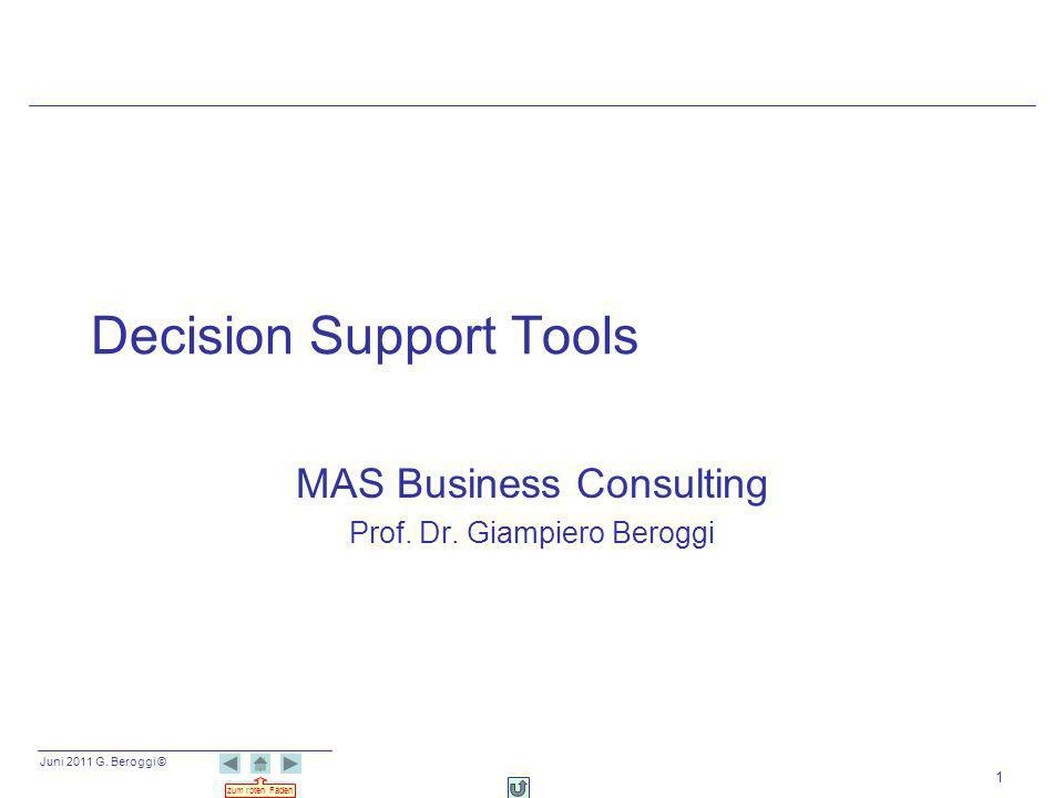 Juni 2011 G.Beroggi © zum roten Faden Decision Support Tools MAS Business Consulting Prof.