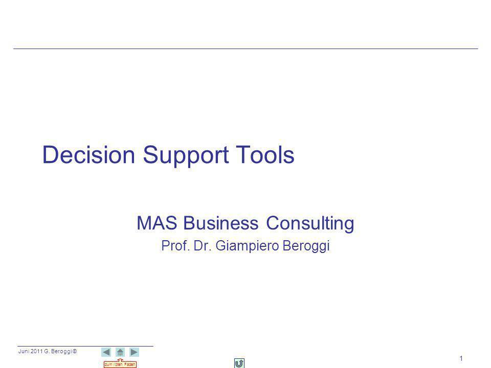 Juni 2011 G. Beroggi © zum roten Faden Decision Support Tools MAS Business Consulting Prof. Dr. Giampiero Beroggi 1