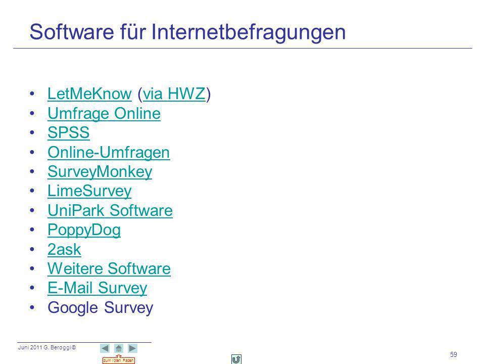 Juni 2011 G. Beroggi © zum roten Faden 59 Software für Internetbefragungen LetMeKnow (via HWZ)LetMeKnowvia HWZ Umfrage Online SPSS Online-Umfragen Sur