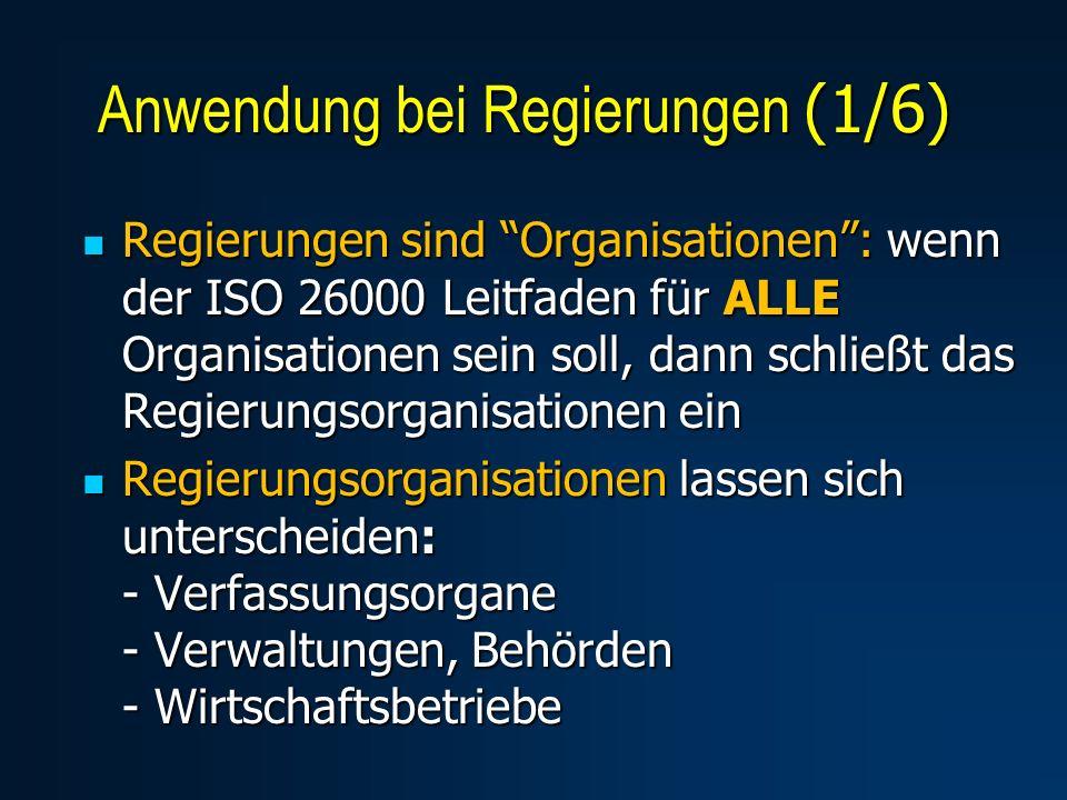 Regierungen sind Organisationen: wenn der ISO 26000 Leitfaden für ALLE Organisationen sein soll, dann schließt das Regierungsorganisationen ein Regier