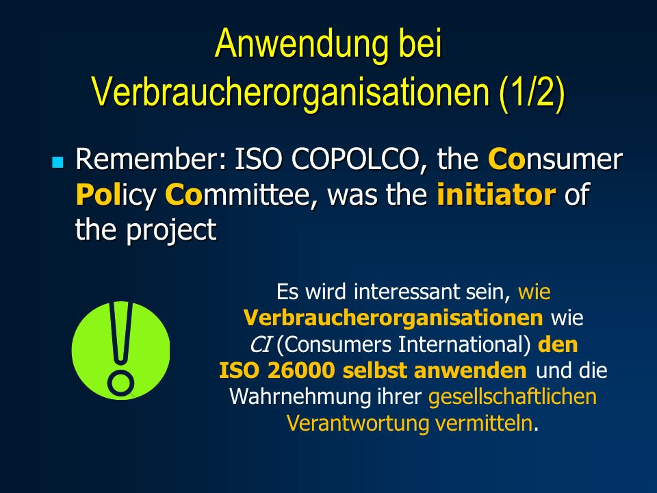 Remember: ISO COPOLCO, the Consumer Policy Committee, was the initiator of the project Remember: ISO COPOLCO, the Consumer Policy Committee, was the i