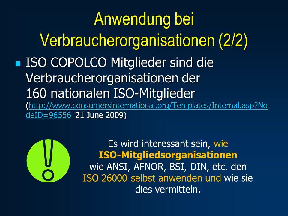 ISO COPOLCO Mitglieder sind die Verbraucherorganisationen der 160 nationalen ISO-Mitglieder (http://www.consumersinternational.org/Templates/Internal.asp No deID=96556 21 June 2009) ISO COPOLCO Mitglieder sind die Verbraucherorganisationen der 160 nationalen ISO-Mitglieder (http://www.consumersinternational.org/Templates/Internal.asp No deID=96556 21 June 2009)http://www.consumersinternational.org/Templates/Internal.asp No deID=96556http://www.consumersinternational.org/Templates/Internal.asp No deID=96556 Es wird interessant sein, wie ISO-Mitgliedsorganisationen wie ANSI, AFNOR, BSI, DIN, etc.