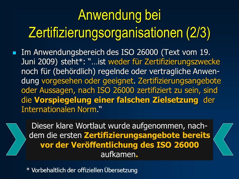 Im Anwendungsbereich des ISO 26000 (Text vom 19. Juni 2009) steht*: …ist weder für Zertifizierungszwecke noch für (behördlich) regelnde oder vertragli
