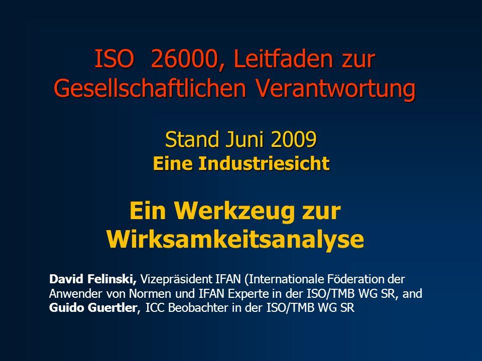 ISO 26000, Leitfaden zur Gesellschaftlichen Verantwortung Stand Juni 2009 Eine Industriesicht Ein Werkzeug zur Wirksamkeitsanalyse David Felinski, Viz