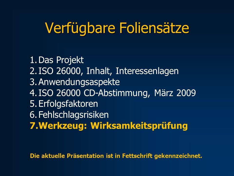 Verfügbare Foliensätze 1.Das Projekt 2.ISO 26000, Inhalt, Interessenlagen 3.Anwendungsaspekte 4.ISO 26000 CD-Abstimmung, März 2009 5.Erfolgsfaktoren 6