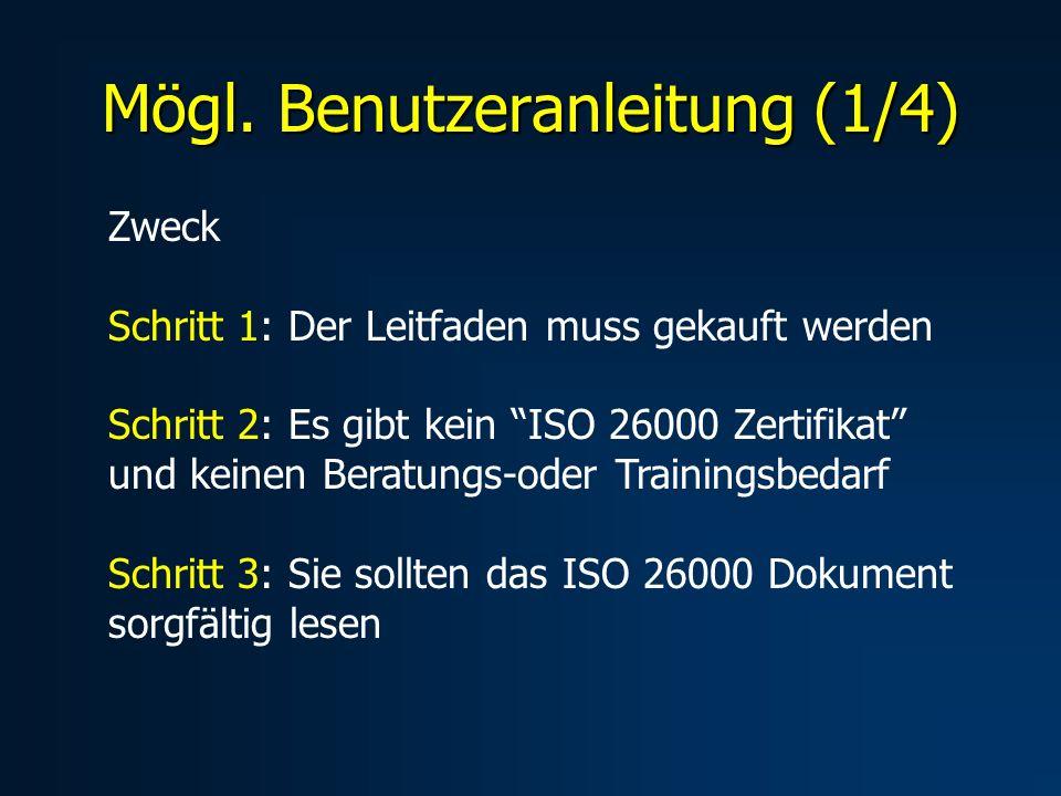 Mögl. Benutzeranleitung (1/4) Zweck Schritt 1: Der Leitfaden muss gekauft werden Schritt 2: Es gibt kein ISO 26000 Zertifikat und keinen Beratungs-ode