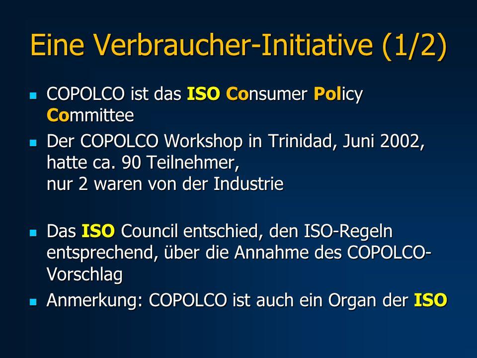 Eine Verbraucher-Initiative (1/2) COPOLCO ist das ISO Consumer Policy Committee COPOLCO ist das ISO Consumer Policy Committee Der COPOLCO Workshop in