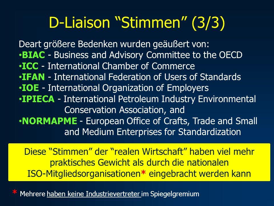 D-Liaison Stimmen (3/3) Deart größere Bedenken wurden geäußert von: BIAC - Business and Advisory Committee to the OECD ICC - International Chamber of