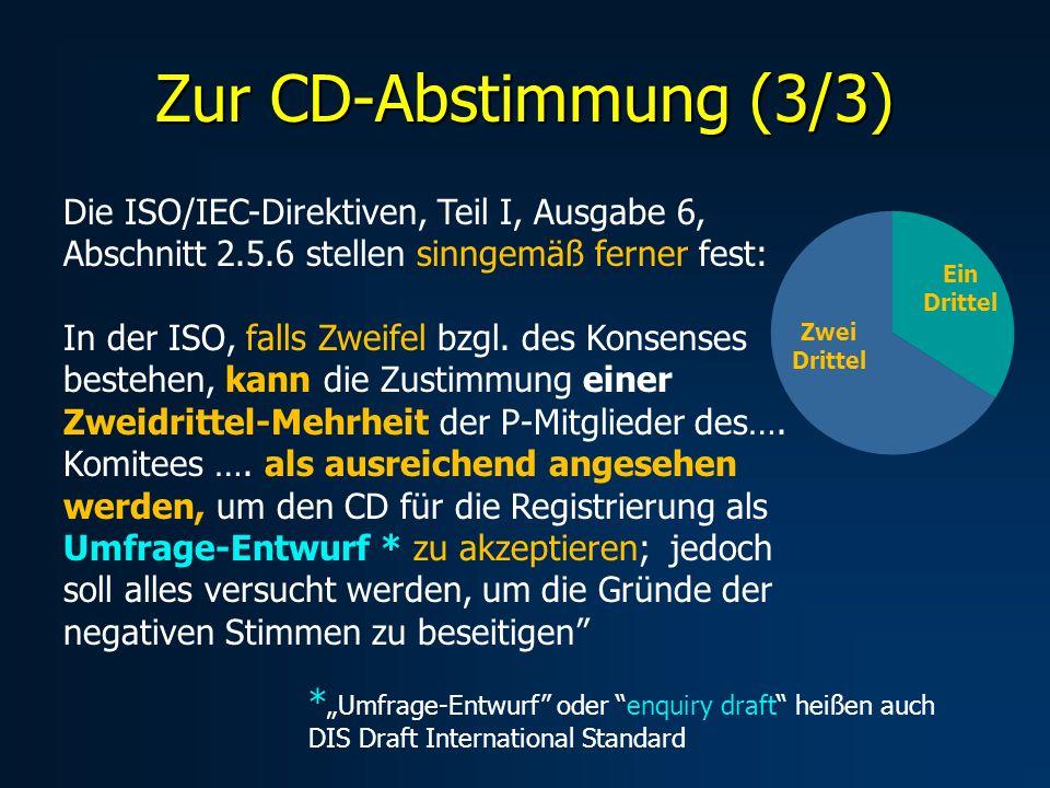 Die ISO/IEC-Direktiven, Teil I, Ausgabe 6, Abschnitt 2.5.6 stellen sinngemäß ferner fest: In der ISO, falls Zweifel bzgl. des Konsenses bestehen, kann