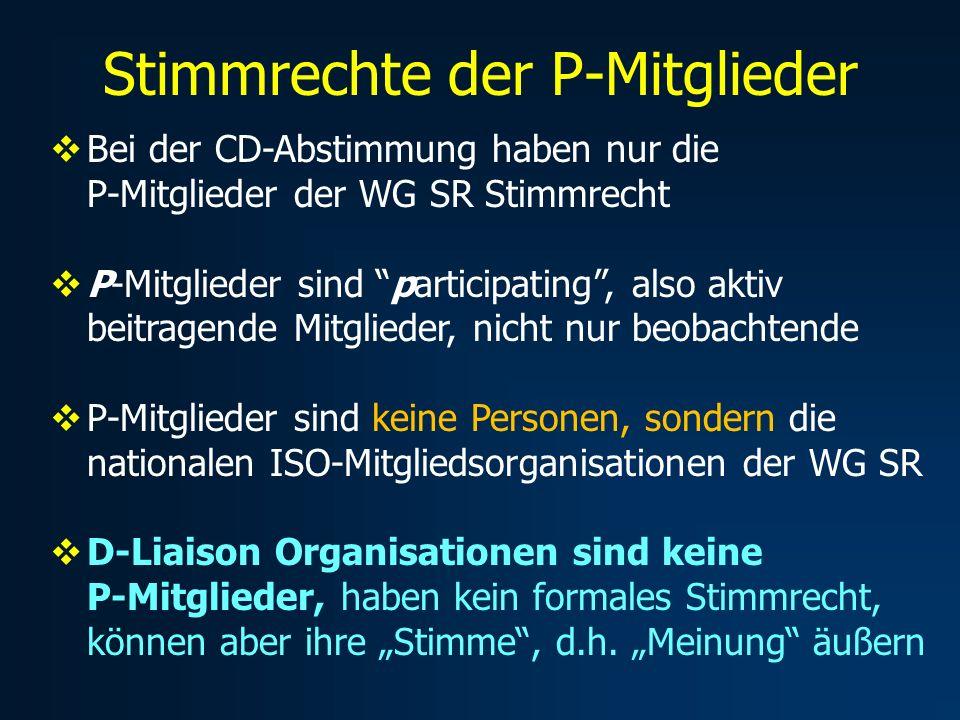Stimmrechte der P-Mitglieder Bei der CD-Abstimmung haben nur die P-Mitglieder der WG SR Stimmrecht P-Mitglieder sind participating, also aktiv beitrag