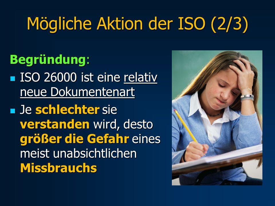 Begründung: ISO 26000 ist eine relativ neue Dokumentenart ISO 26000 ist eine relativ neue Dokumentenart Je schlechter sie verstanden wird, desto größe