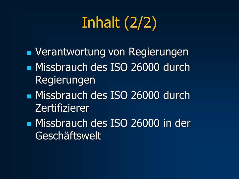 Inhalt (2/2) Verantwortung von Regierungen Verantwortung von Regierungen Missbrauch des ISO 26000 durch Regierungen Missbrauch des ISO 26000 durch Reg