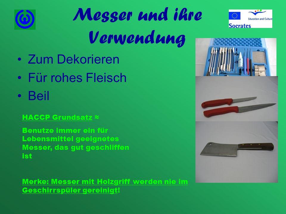 Messer und ihre Verwendung Zum Dekorieren Für rohes Fleisch Beil HACCP Grundsatz Benutze immer ein für Lebensmittel geeignetes Messer, das gut geschli