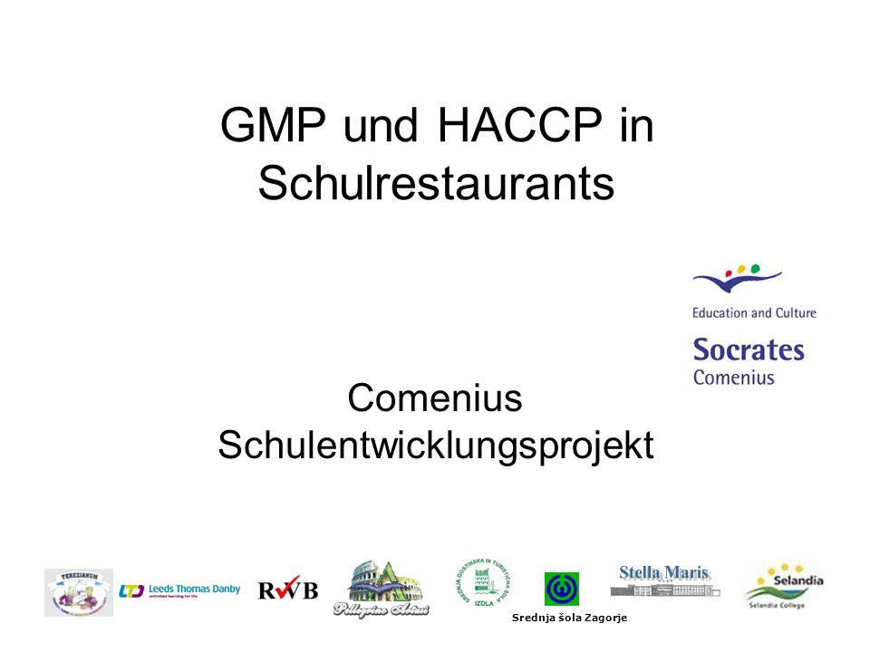 GMP und HACCP in Schulrestaurants Comenius Schulentwicklungsprojekt Srednja šola Zagorje