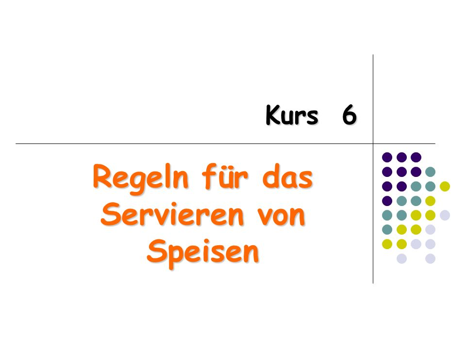 K KK Kurs 6 Regeln für das Servieren von Speisen