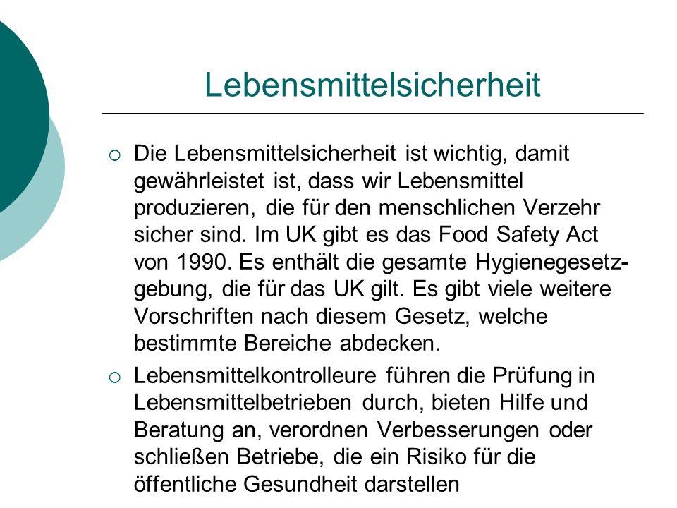 Lebensmittelsicherheit Die Lebensmittelsicherheit ist wichtig, damit gewährleistet ist, dass wir Lebensmittel produzieren, die für den menschlichen Ve