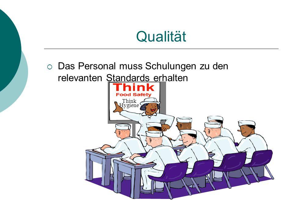 Qualität Das Personal muss Schulungen zu den relevanten Standards erhalten