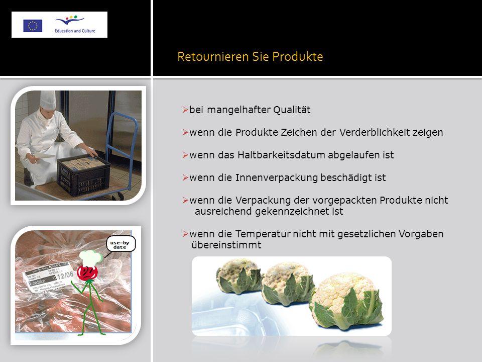 Retournieren Sie Produkte bei mangelhafter Qualität wenn die Produkte Zeichen der Verderblichkeit zeigen wenn das Haltbarkeitsdatum abgelaufen ist wen