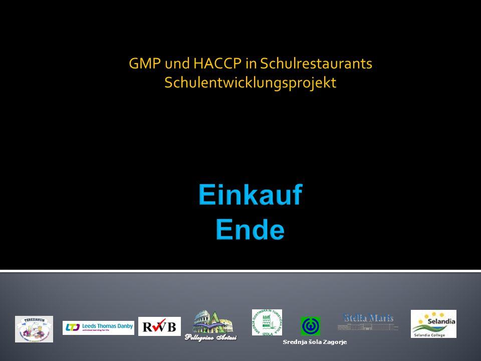 GMP und HACCP in Schulrestaurants Schulentwicklungsprojekt Srednja šola Zagorje