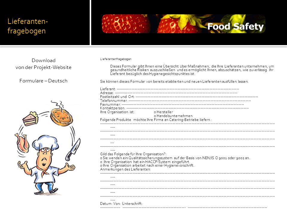 Lieferanten- fragebogen Lieferantenfragebogen Dieses Formular gibt Ihnen eine Übersicht über Maßnahmen, die Ihre Lieferanten unternehmen, um gesundhei