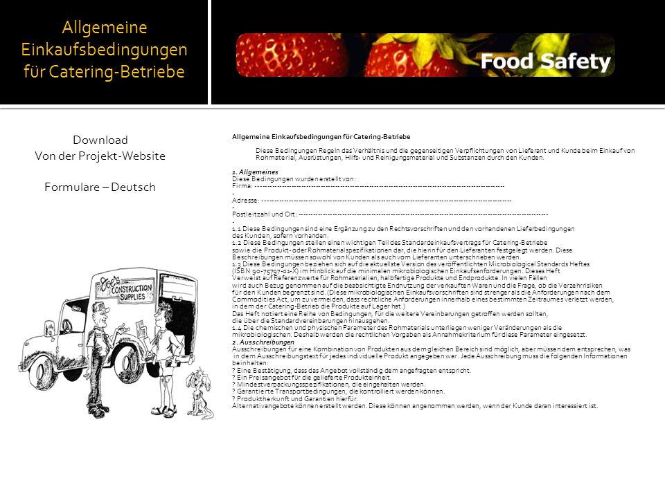 Allgemeine Einkaufsbedingungen für Catering-Betriebe Diese Bedingungen Regeln das Verhältnis und die gegenseitigen Verpflichtungen von Lieferant und K