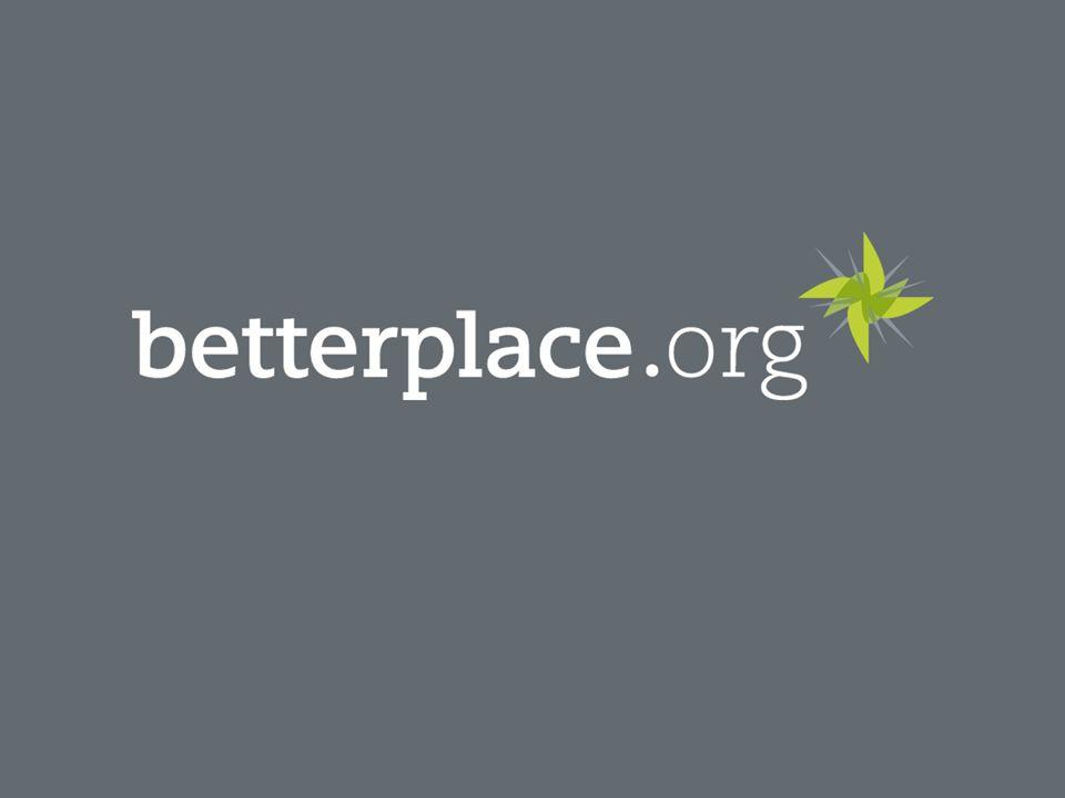 Vorstellung betterplace.org 2 Spenden Sachleistu ng Freiwillige Mitarbeit unterstützen und sponsern Unterstützung bekommen und Fortschritt berichten 100 % weitergeleitet Plattform