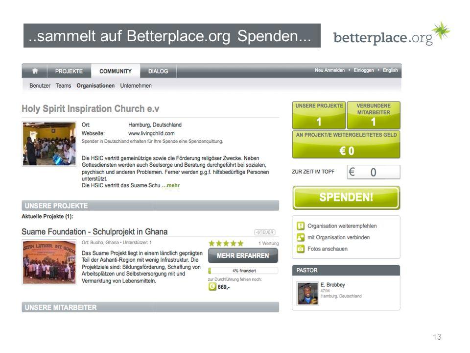 ..sammelt auf Betterplace.org Spenden... 13