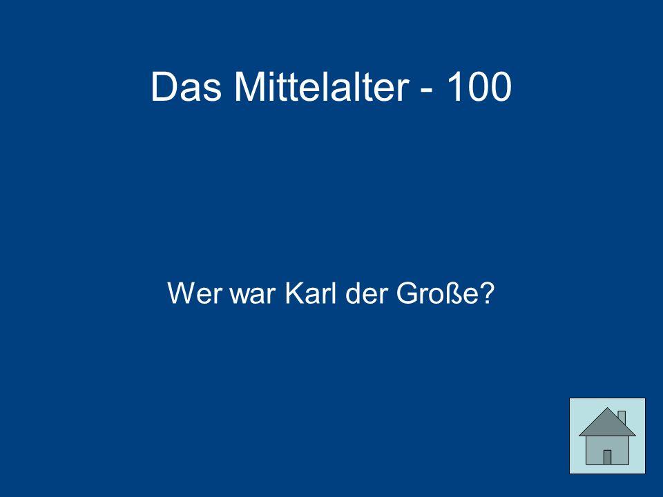 Das Mittelalter - 100 Wer war Karl der Große?