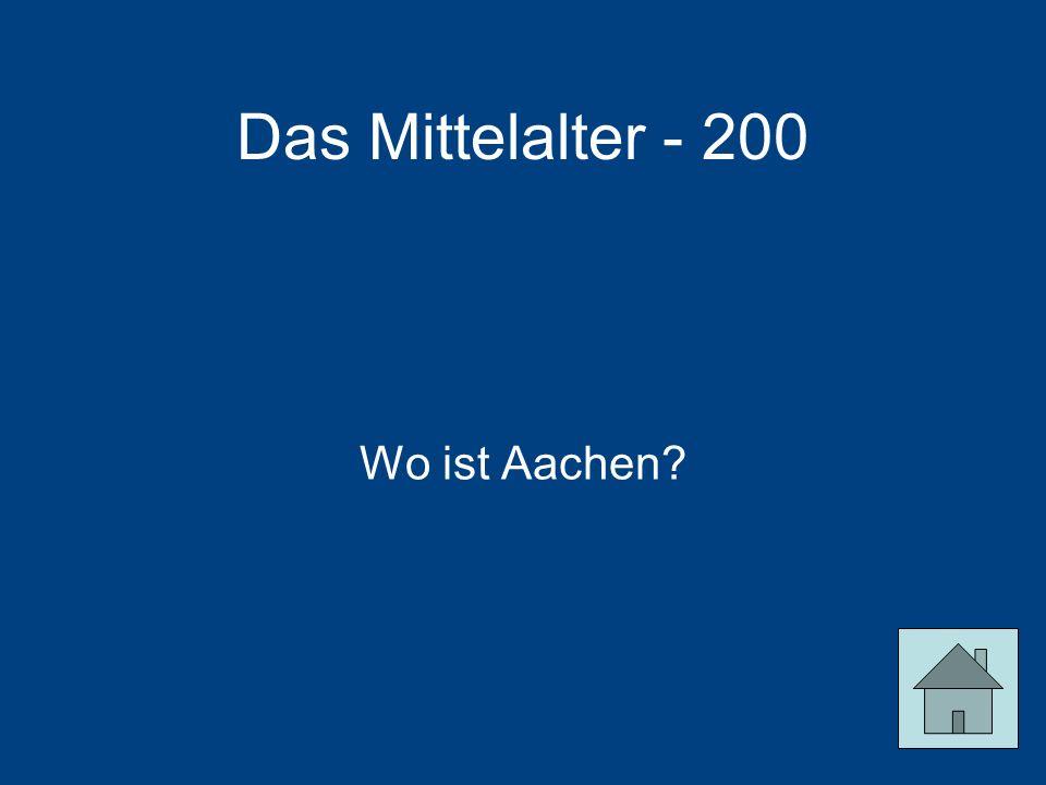 Das Mittelalter - 200 Wo ist Aachen?