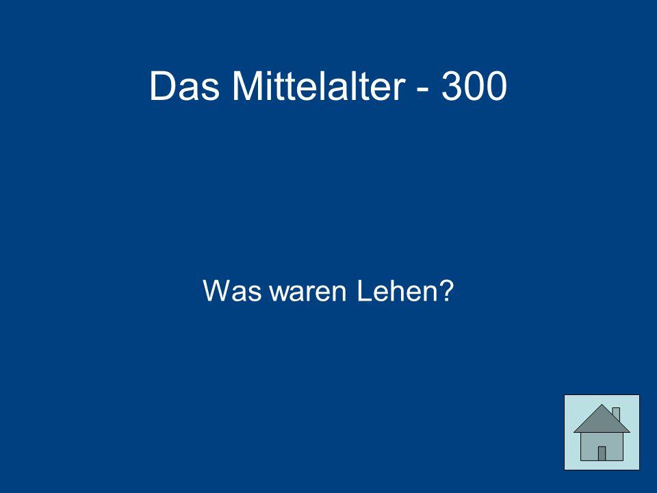 Das Mittelalter - 300 Was waren Lehen?