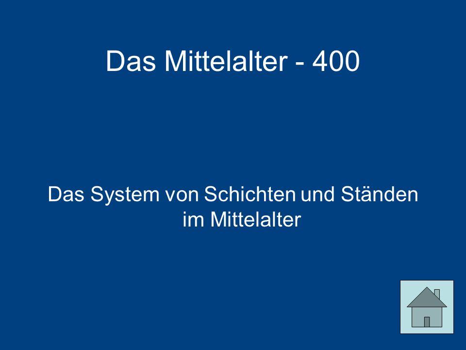 Das Mittelalter - 400 Das System von Schichten und Ständen im Mittelalter